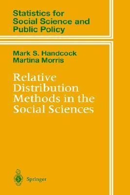 Relative Distribution Methods in the Social Sciences  by  Mark S. Handcock