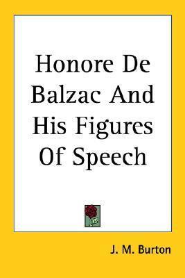 Honore de Balzac and His Figures of Speech J.M. Burton