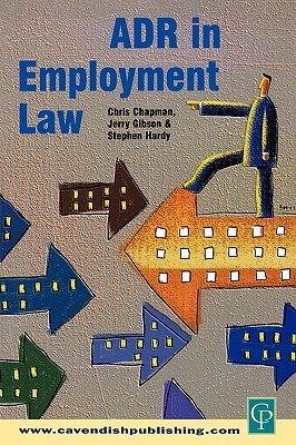 Adr in Employment Law  by  Chris Chapman