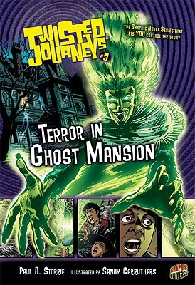 Terror in Ghost Mansion (Twisted Journeys, #3) Paul D. Storrie
