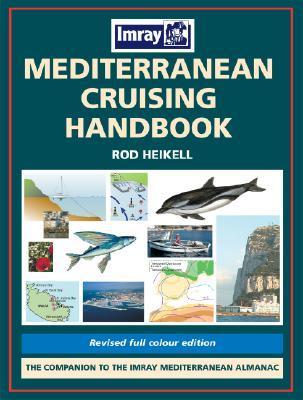 Mediterranean Cruising Handbook 5th Ed  by  Rod Heikell