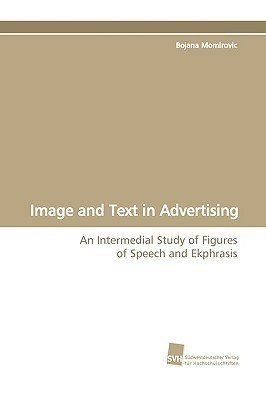 Image and Text in Advertising  by  Bojana Momirovic