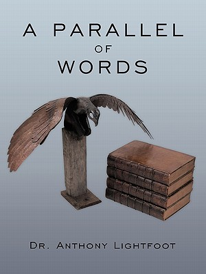 A Parallel of Words  by  Anthony Lightfoot