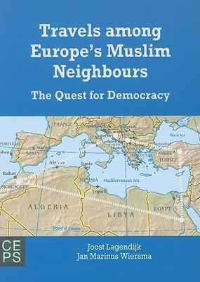 Travels to Europes Muslim Neighbours: The Quest for Democracy Joost Lagendijk
