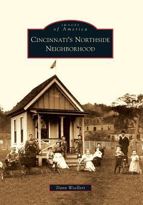 Cincinnatis Northside Neighborhood Dann Woellert