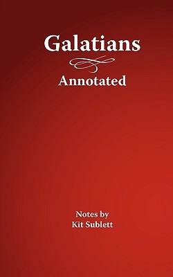 Galatians, Annotated  by  Kit Sublett