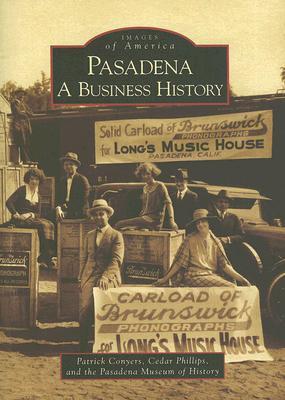 Pasadena: A Business History Patrick Conyers