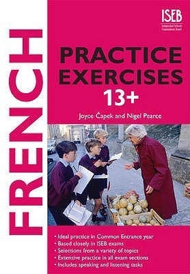 French Practice Exercises (Practice Exercises At 11+/13+)  by  Nigel Pearce