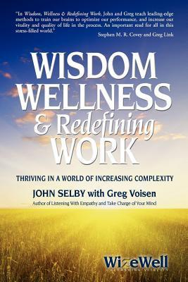 Wisdom Wellness and Redefining Work John Selby