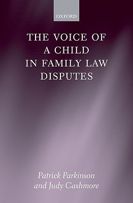 The Voice of a Child in Family Law Disputes Patrick Parkinson