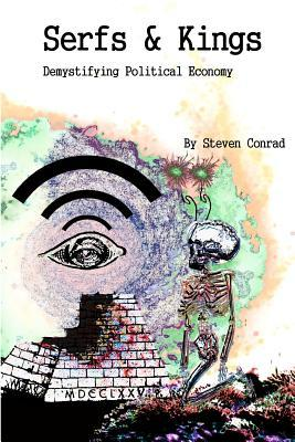 Serfs & Kings  by  MR Steven Conrad