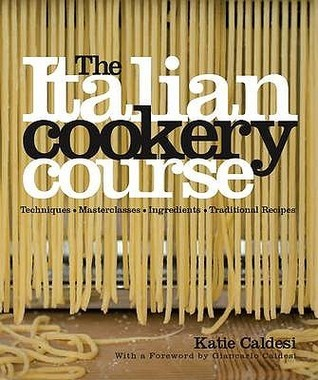 The Italian Cookery Course  by  Katie Caldesi