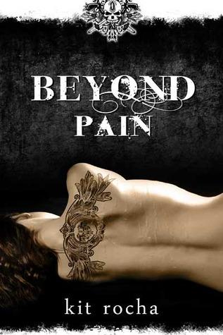 Beyond Pain (Beyond, #3) Kit Rocha