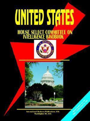 Us House Select Committee on Intelligence Handbook USA International Business Publications