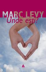 Unde eşti?  by  Marc Levy