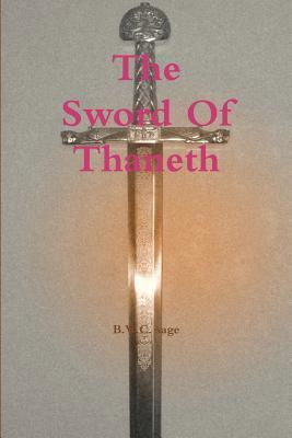 The Sword of Thaneth  by  B.W.C. Sage