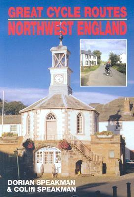 GCR: NORTHWEST ENGLAND (Great Cycle Routes  by  Dorian Speakman