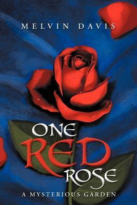 One Red Rose  by  Melvin Davis