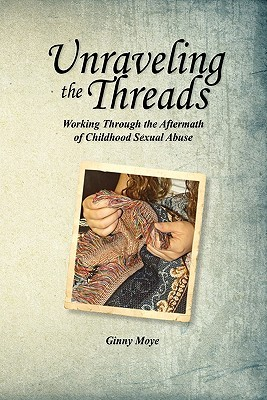 Unraveling the Threads  by  Ginny Moye
