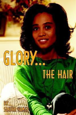 Glory: The Hair Sandra Hamer