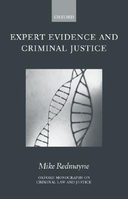 Expert Evidence and Criminal Justice Mike Redmayne