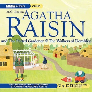 Agatha Raisin The Potted Gardener and The Walkers of Dembley  by  M.C. Beaton