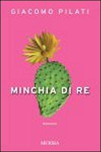 Minchia di re  by  Giacomo Pilati