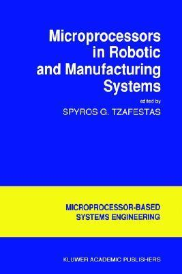 Microprocessors in Robotic and Manufacturing Systems Spyros G. Tzafestas