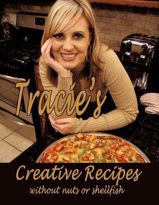 Tracies Creative Recipes  by  Tracie Arthurton