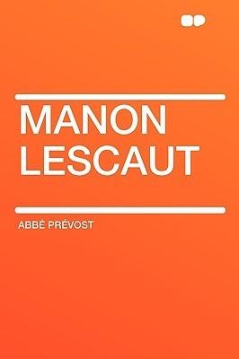Manon Lescaut  by  Abb Prvost