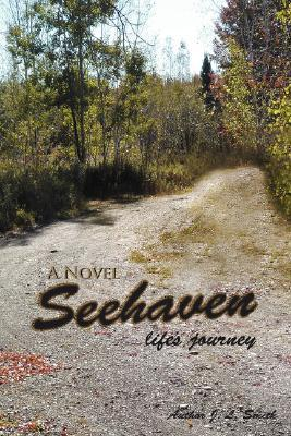 Seehaven: Lifes Journey  by  J.L. Smith