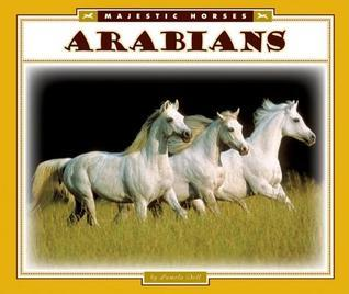 Arabians  by  Pamela J. Dell