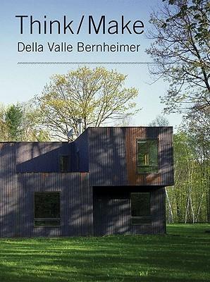 Think/Make: Della Valle Bernheimer  by  Andrew Bernheimer