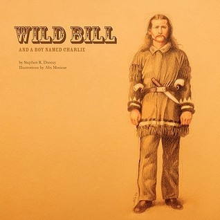 Wild Bill and a Boy Named Charlie  by  Stephen R. Dancey