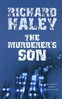 The Murderers Son Richard Haley