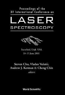 Laser Spectroscopy - Proceedings of the XV International Conference  by  Andrew J. Kerman