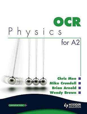 Ocr Physics For A2  by  Chris Mee
