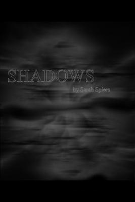 Shadows  by  Sarah Spiers