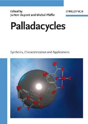 Palladacycles: Synthesis, Characterization And Applications  by  Jairton Dupont