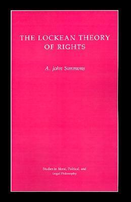 The Lockean Theory of Rights  by  A. John Simmons