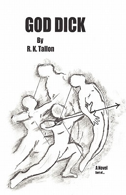 God Dick  by  R.K. Tallon