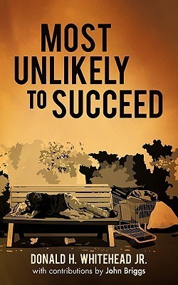 Most Unlikely to Succeed  by  Donald H. Whitehead Jr.