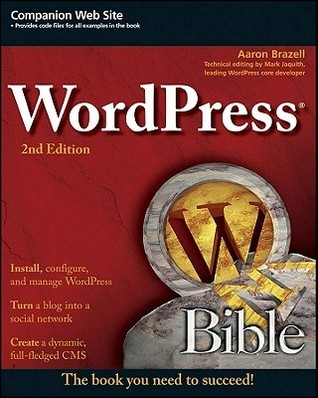 WordPress Bible  by  Aaron Brazell