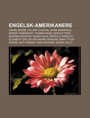 Engelsk-Amerikanere: Daniel Boone, Hillary Clinton, Jayne Mansfield, Ernest Hemingway, Thomas Paine, Gerald Ford, Mariska Hargitay, Sarah P  by  Source Wikipedia