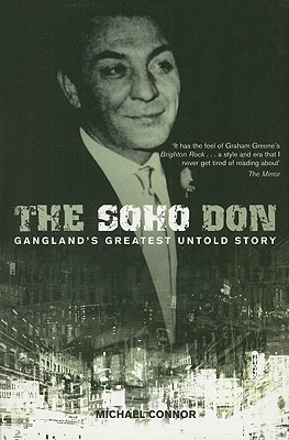 The Soho Don: Ganglands Greatest Untold Story Michael Connor