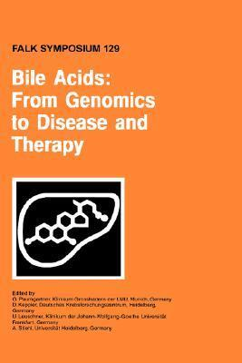 Bile Acids: From Genomics to Disease and Therapy  by  U. Leuschner