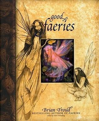 Good Faeries Bad Faeries  by  Brian Froud