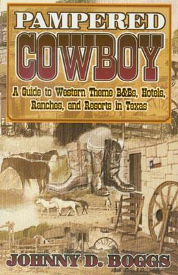 Pampered Cowboy Johnny D. Boggs