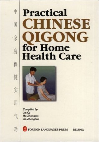 Practical Chinese Qigong For Home Health Care Ce Jin