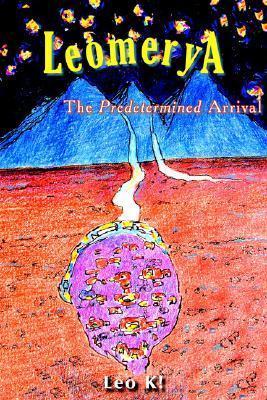 Leomerya: The Predetermined Arrival K! Leo K!
